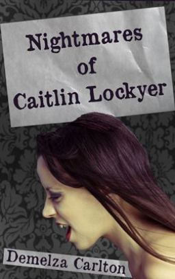 Welcome to Caitlin's Nightmare